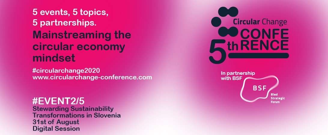 The 5th Circular Change Conference in partnership with Bled Strategic Forum: Mainstreaming the Circular Economy Mindset