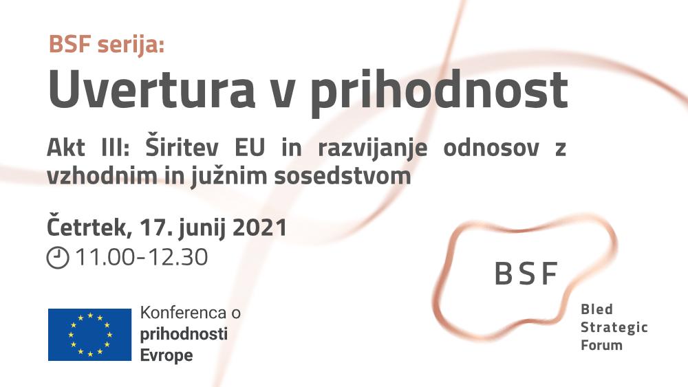 Uvertura v prihodnost, Akt III: Širitev EU in razvijanje odnosov z vzhodnim in južnim sosedstvom