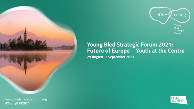The Overture to Bled Strategic Forum 2021 Young Bled Strategic Forum 2021 begins